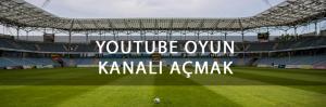 youtube-oyun-kanali