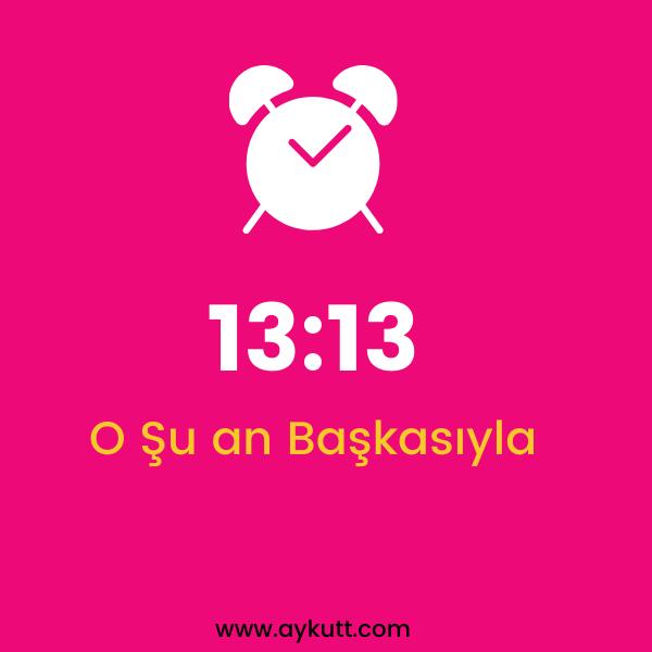 13:13 Saat Anlamı
